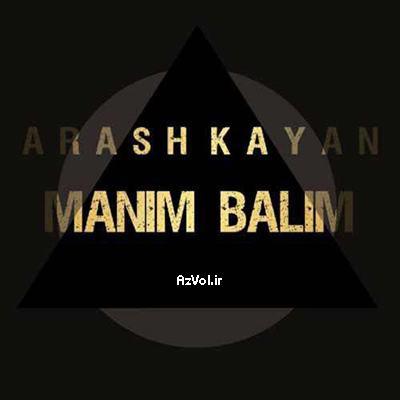 دانلود آهنگ آذربایجانی جدید آرش کایان به نام منیم بالیم